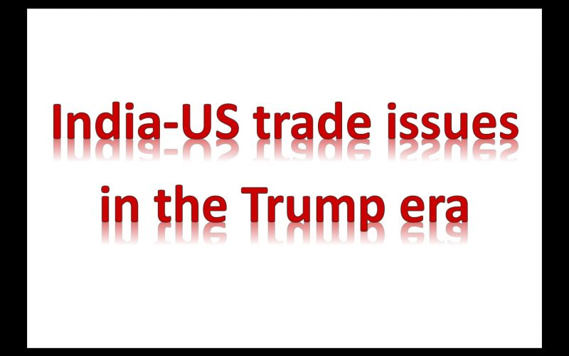 Major India-US trade issues in the Trump era